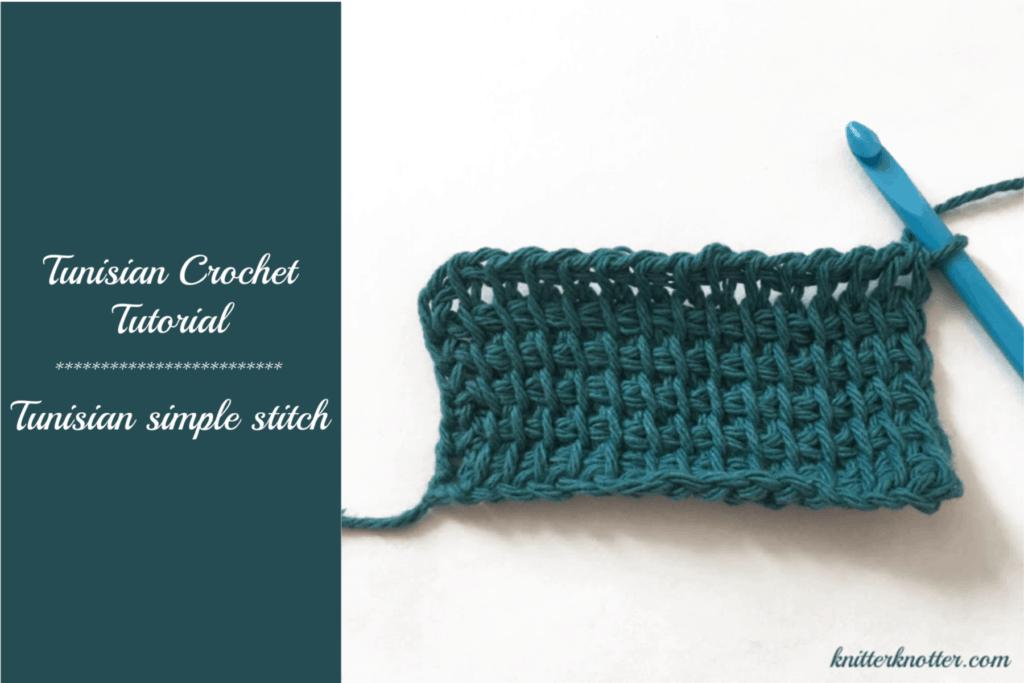 Tunisian Crochet Tutorial Simple Stitch Tss Knitterknotter