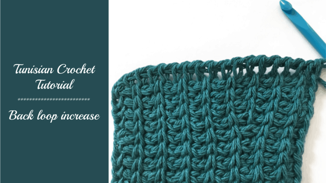 Tunisian crochet tutorial – Back Loop Increase