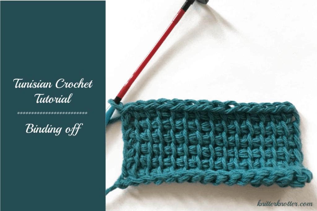 Tunisian Crochet Tutorial Binding Off Knitterknotter