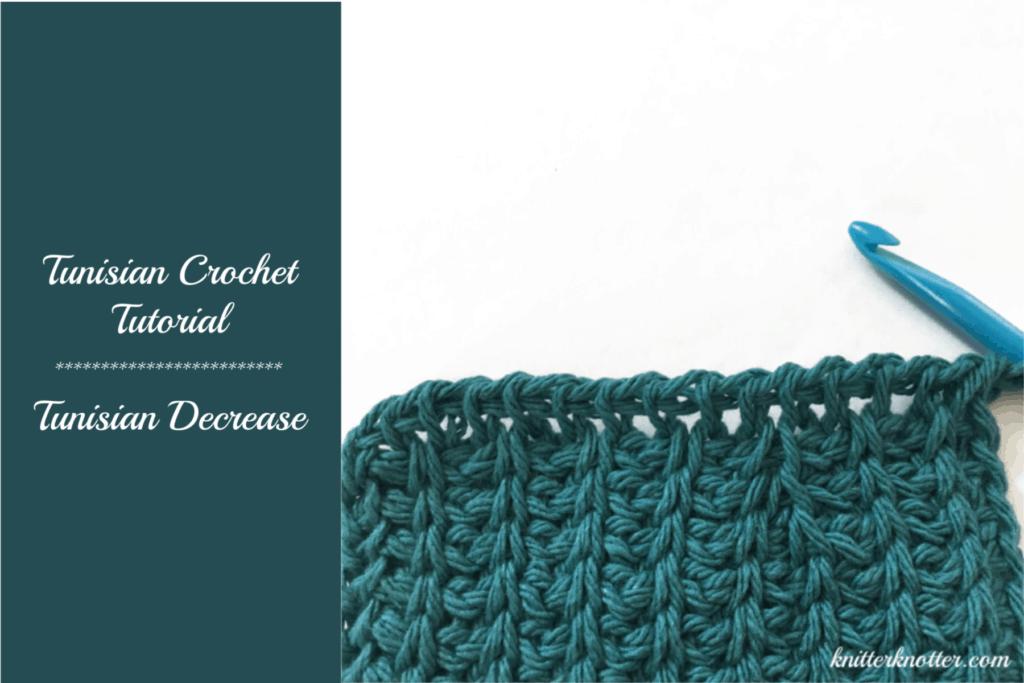 Tunisian Crochet Tutorial Decrease Knitterknotter