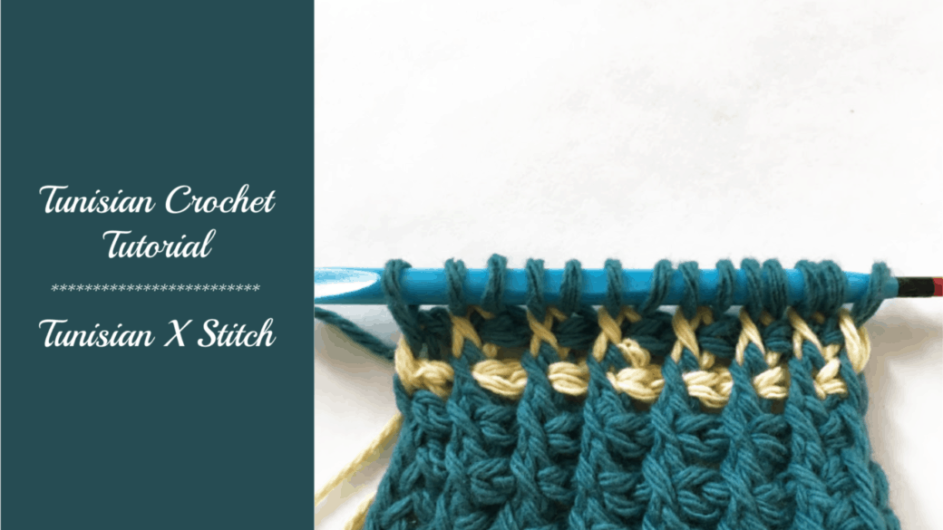 Tunisian crochet tutorial – Tunisian X stitch