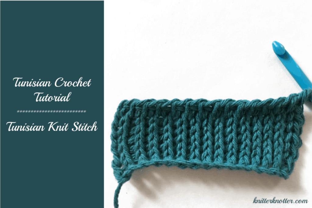 Tunisian Crochet Tutorial Tunisian Knit Stitch Knitterknotter