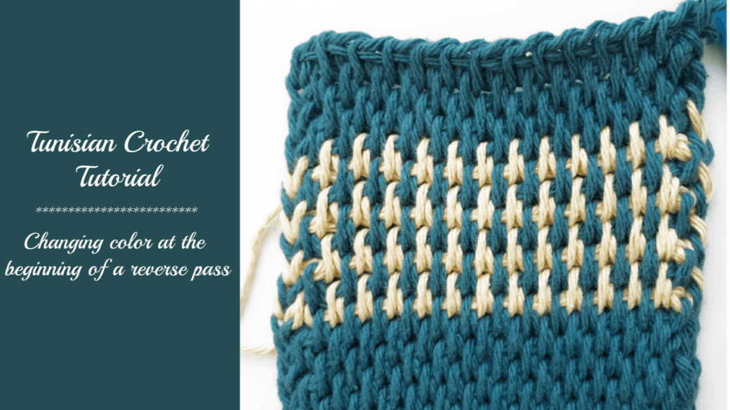 Tunisian crochet tutorial – Changing color at the beginning of the reverse pass