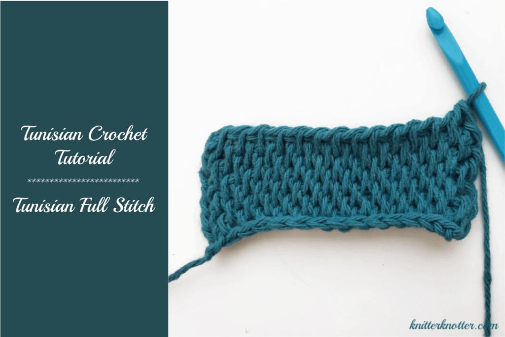 Tunisian Crochet Tutorial Tunisian Full Stitch Knitterknotter