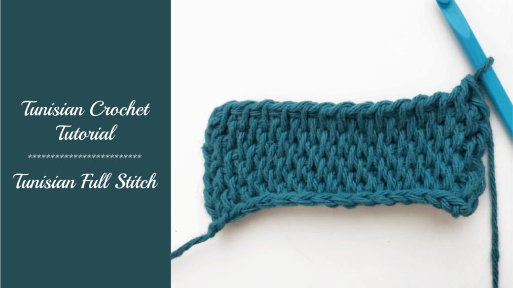 Tunisian crochet tutorial – Tunisian full stitch