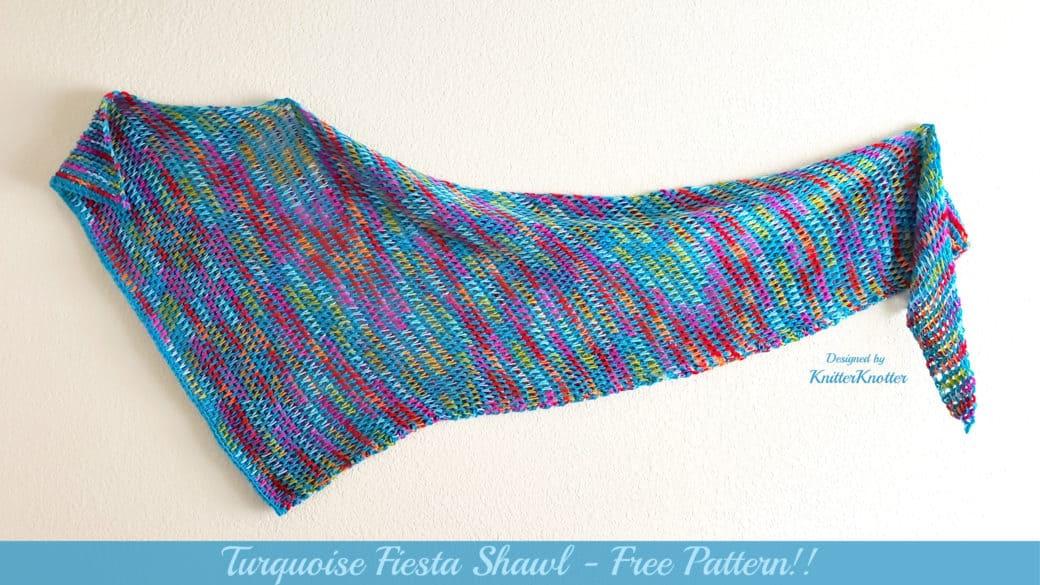 Turquoise Fiesta Shawl – Free pattern!
