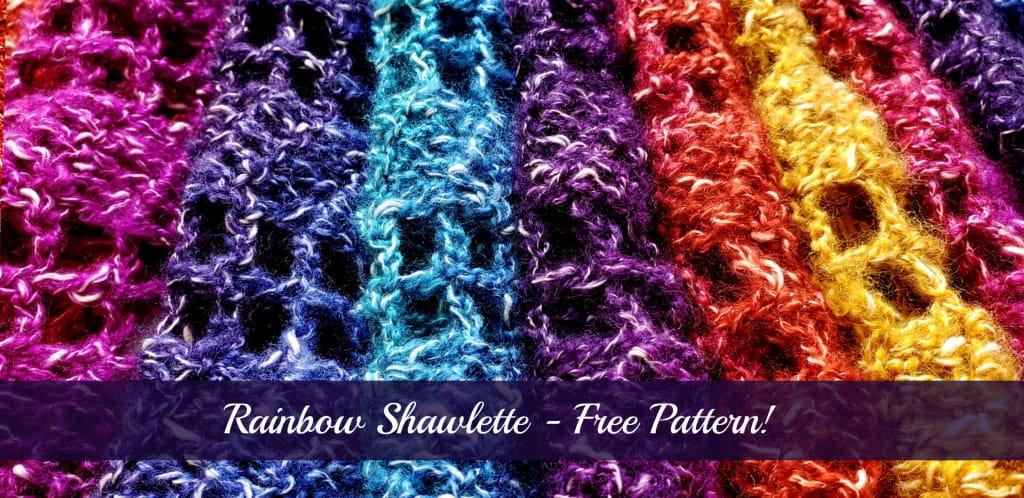 Rainbow Shawlette – Free Pattern!