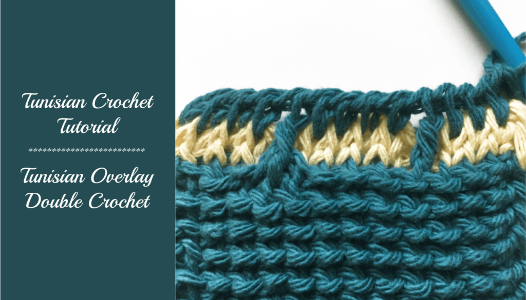Tunisian crochet tutorial – Overlay Double Crochet