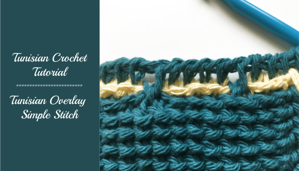 Tunisian crochet tutorial – Overlay Simple Stitch