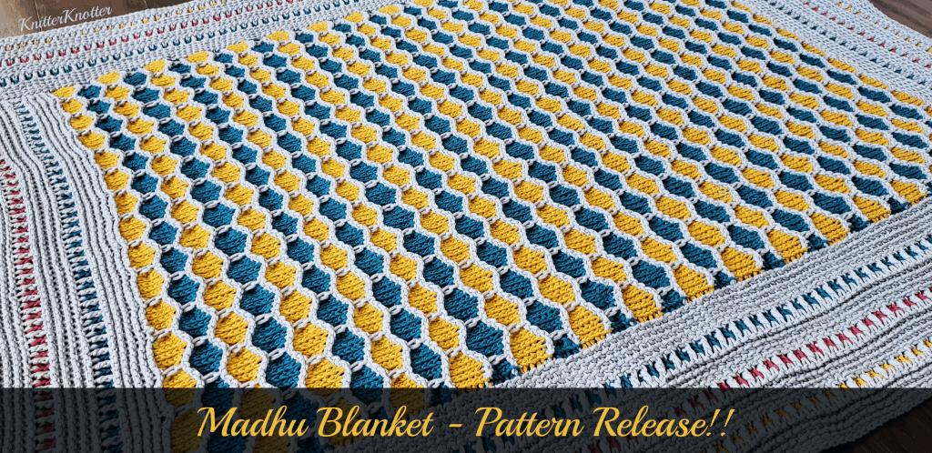 Madhu blanket – Pattern release!