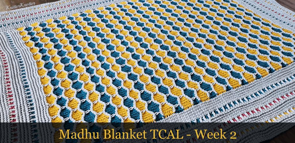 Madhu Blanket TCAL – Week 2