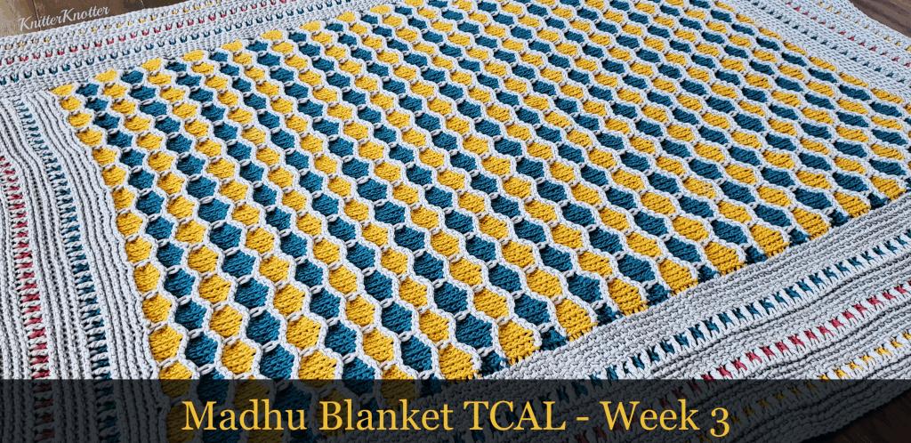 Madhu Blanket TCAL – Week 3
