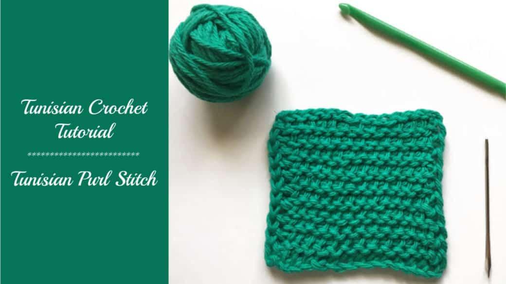 Tunisian crochet tutorial – Purl stitch (tps)