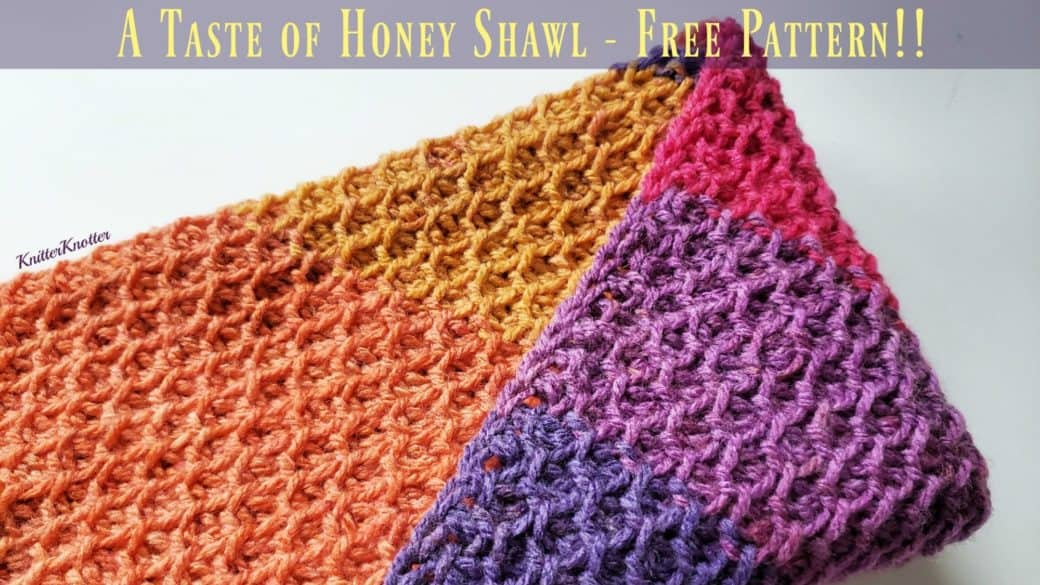 A Taste of Honey Shawl – Free Pattern!