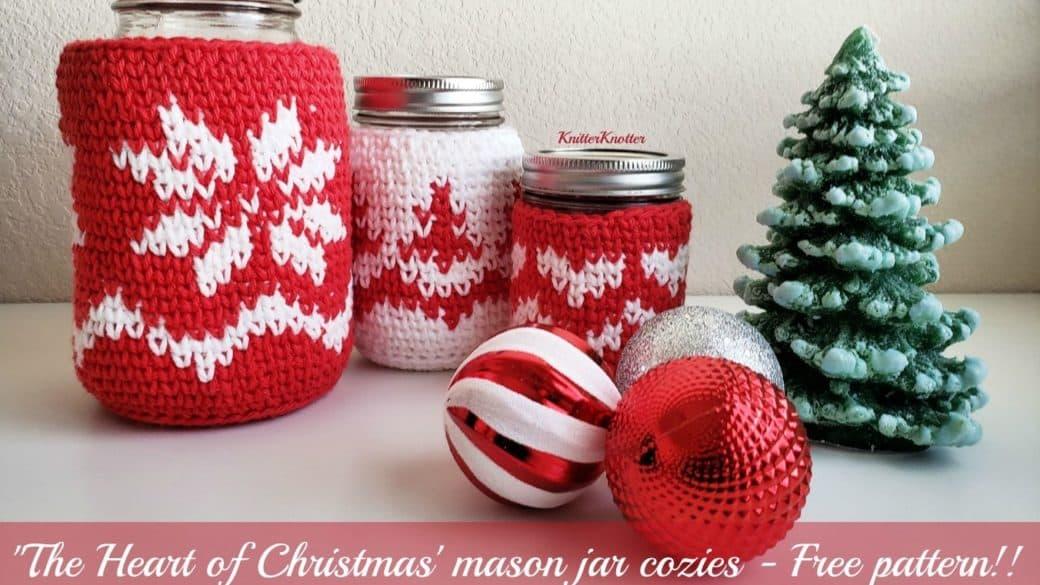 'The Heart of Christmas' Mason Jar Cozies – Free Pattern!!