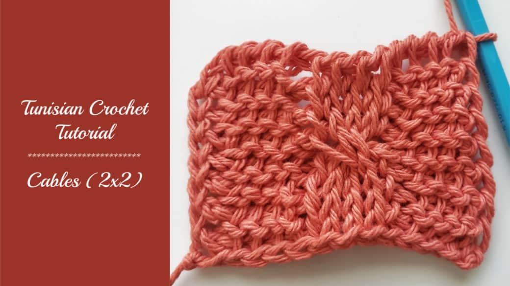 Tunisian Crochet Tutorial – Cables (2×2)