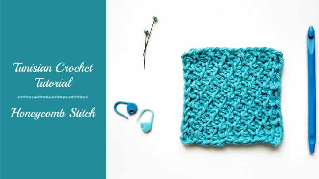 Tunisian Crochet Tutorial – Honeycomb Stitch