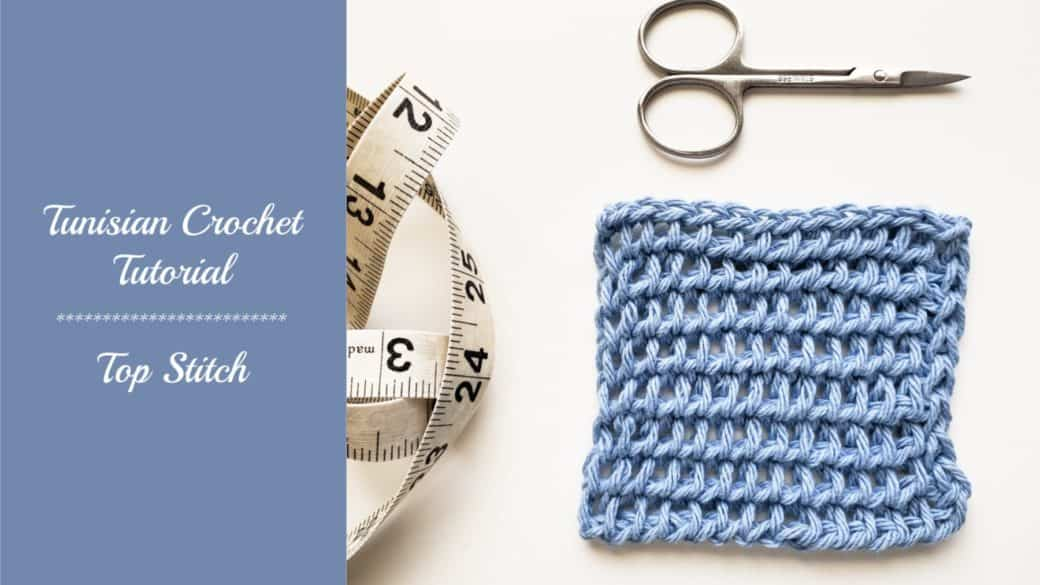 Tunisian Crochet Tutorial – Top Stitch