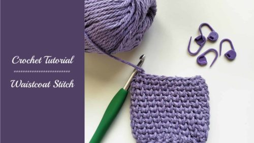 Crochet tutorial – Waistcoat Stitch