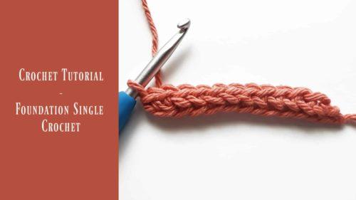 Tutorial – Foundation Single Crochet