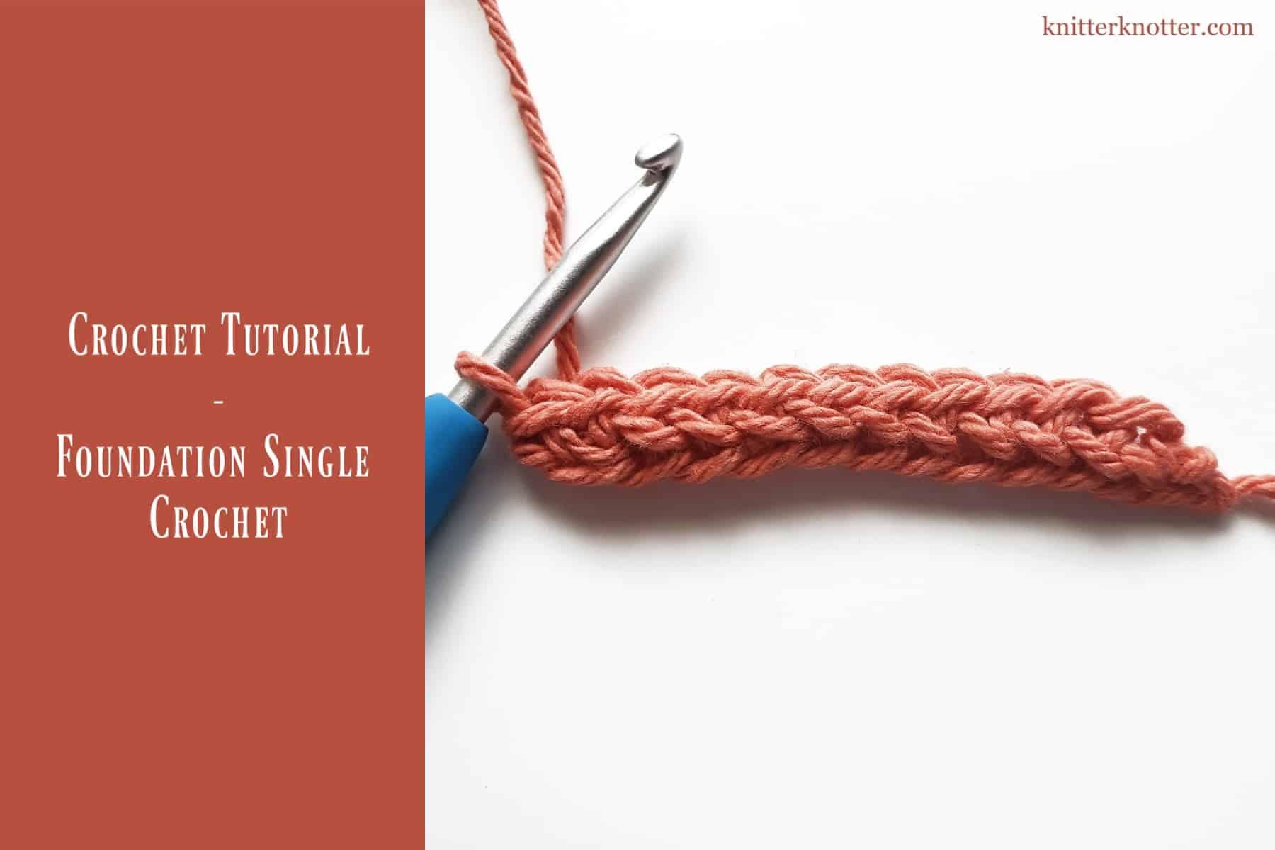 Tutorial Foundation Single Crochet Knitterknotter