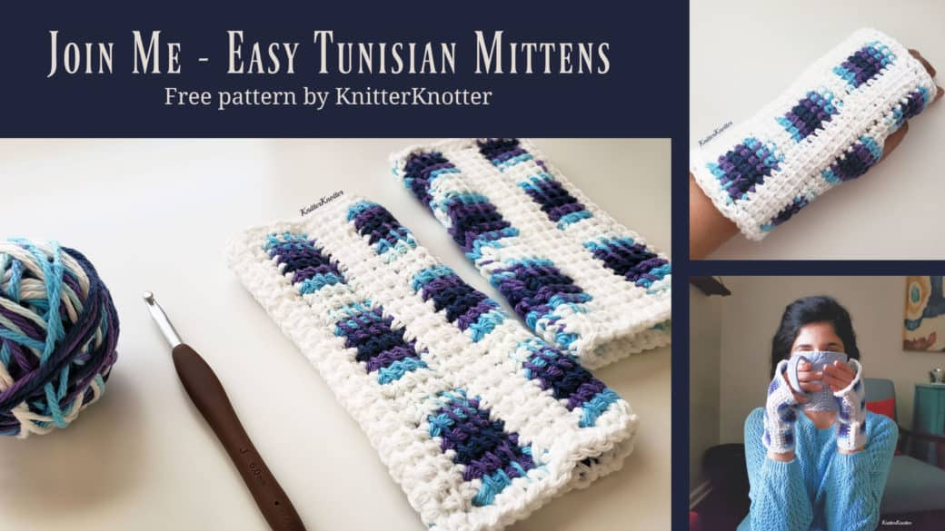Join Me – Easy Tunisian Mittens – Free Pattern!!