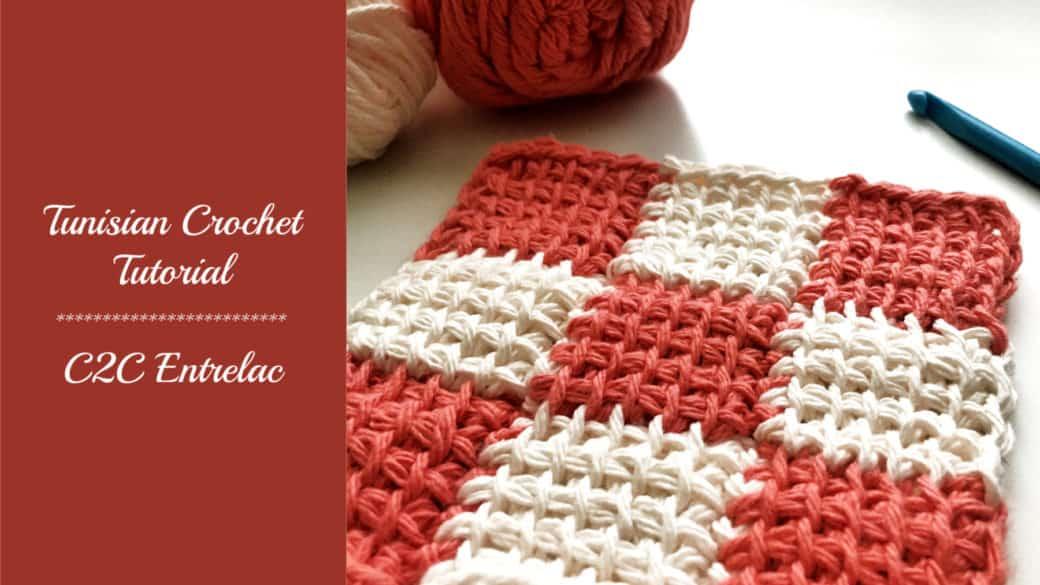 Tunisian Crochet Tutorial – C2C Entrelac