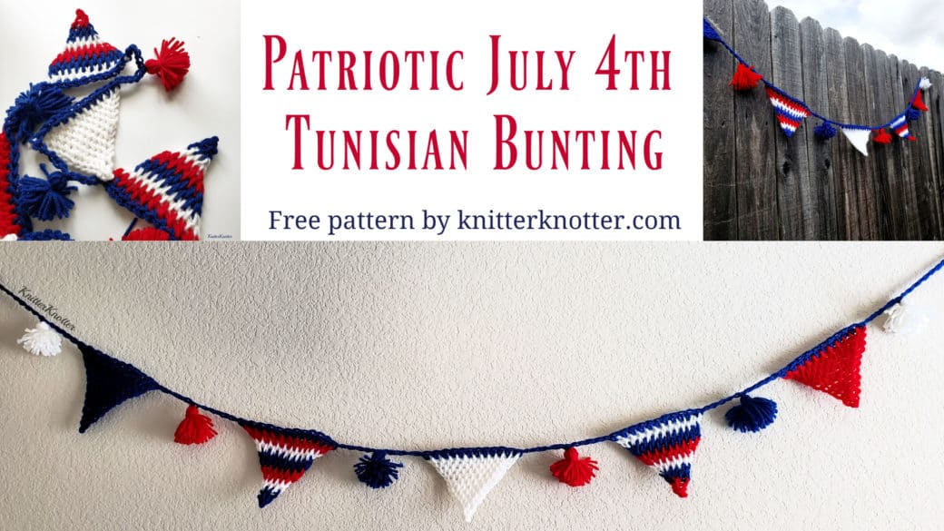 Patriotic July 4th Tunisian Bunting – Free Pattern!