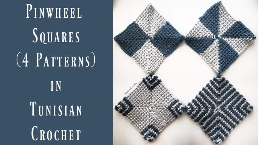 Pinwheel Square (4 patterns) – Tunisian Crochet Tutorial