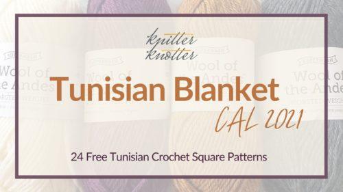 Tunisian Blanket CAL 2021 Announcement!