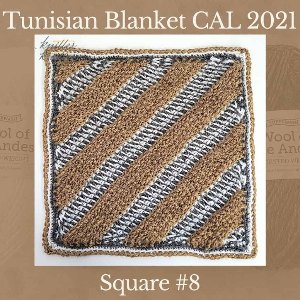 The eight square of the Tunisian Sampler Blanket / Afghan CAL of 2021 hosted by KnitterKnotter.