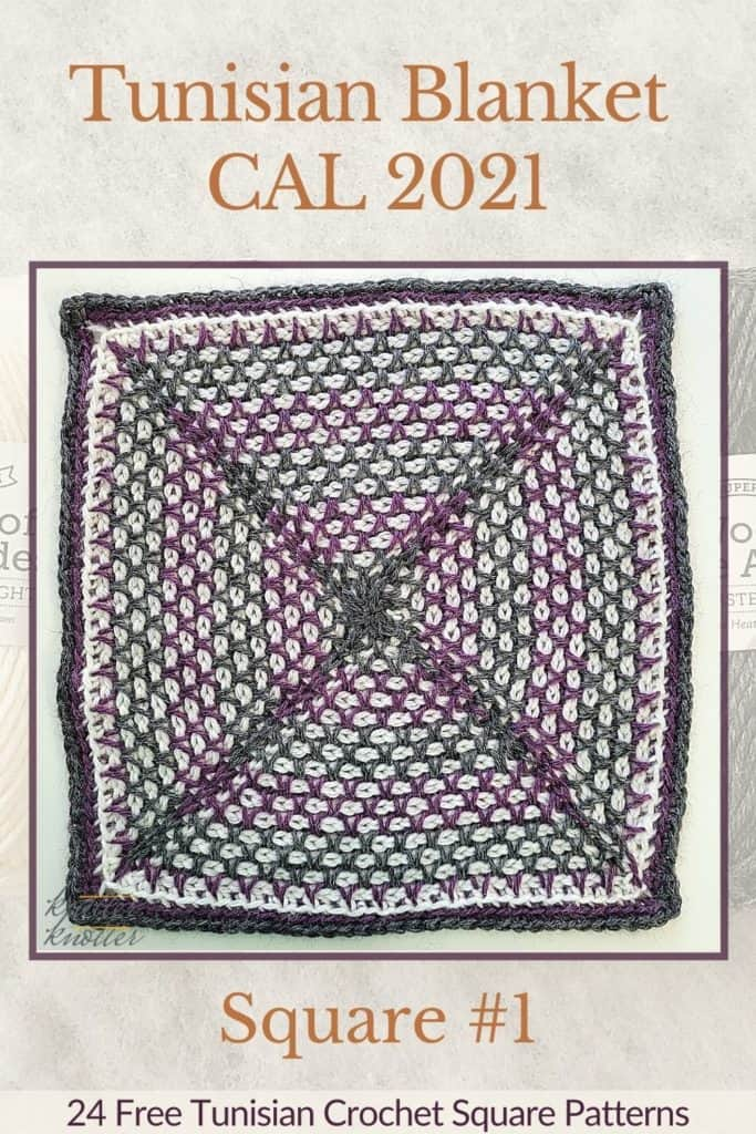 Pin for the first square of the Tunisian Blanket / Afghan CAL of 2021 hosted by KnitterKnotter - it is a crochet afghan square pattern that comes with full details about how many yards are needed to crochet a blanket.