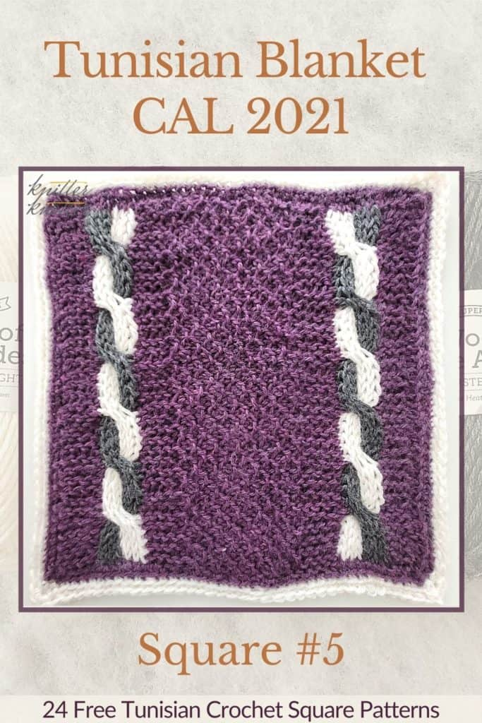 Pin for the 6th square of the Tunisian Blanket / Afghan CAL of 2021 hosted by KnitterKnotter - it is a cable square pattern that comes with full details about how many yards are needed to crochet a blanket.