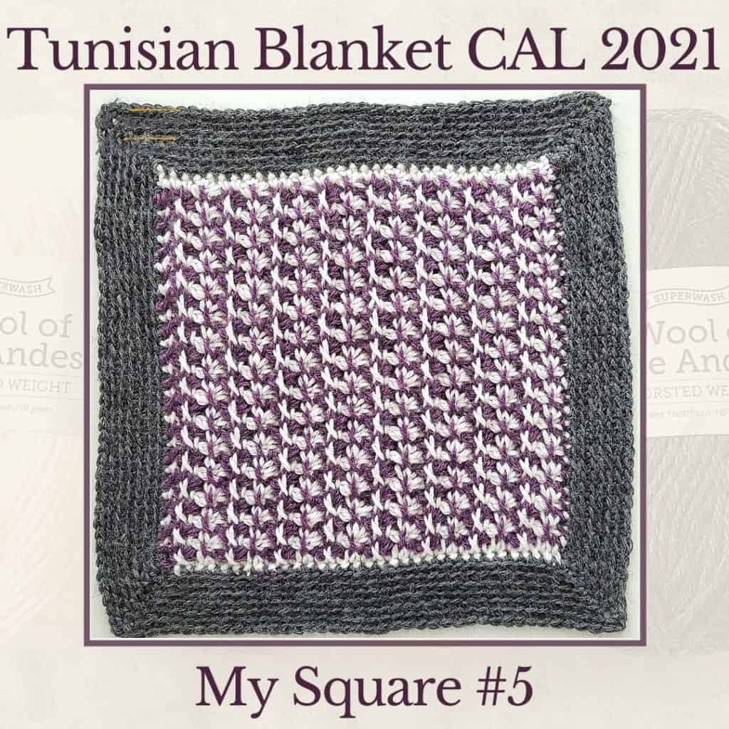 Tunisian Knit Stitch and Tunisian X Stitch worked together to make the unique pattern for the fifth square of the Tunisian Blanket CAL of 2021.