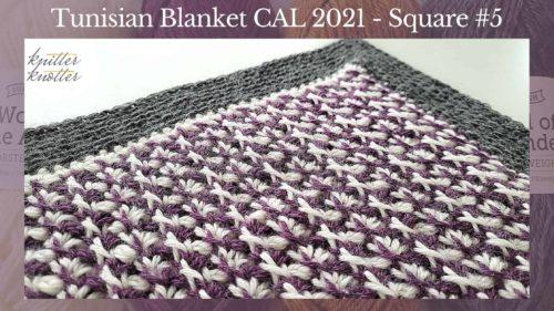 Tunisian Crochet Blanket CAL 2021 – Square #5