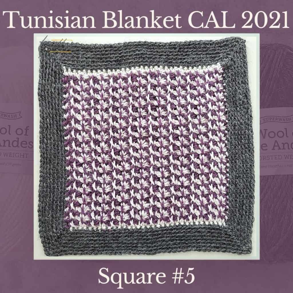 The fifth square of the Tunisian Sampler Blanket / Afghan CAL of 2021 hosted by KnitterKnotter.