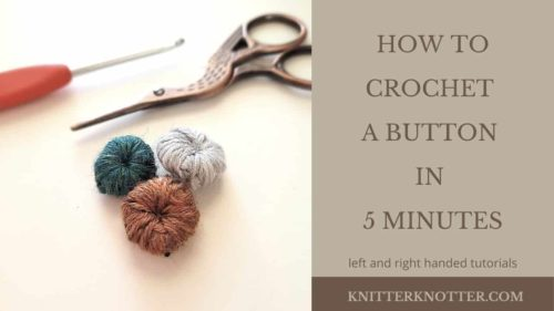 How to crochet a button in 5 minutes – Free pattern!