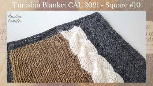 Tunisian Crochet Blanket CAL 2021 – Square #10