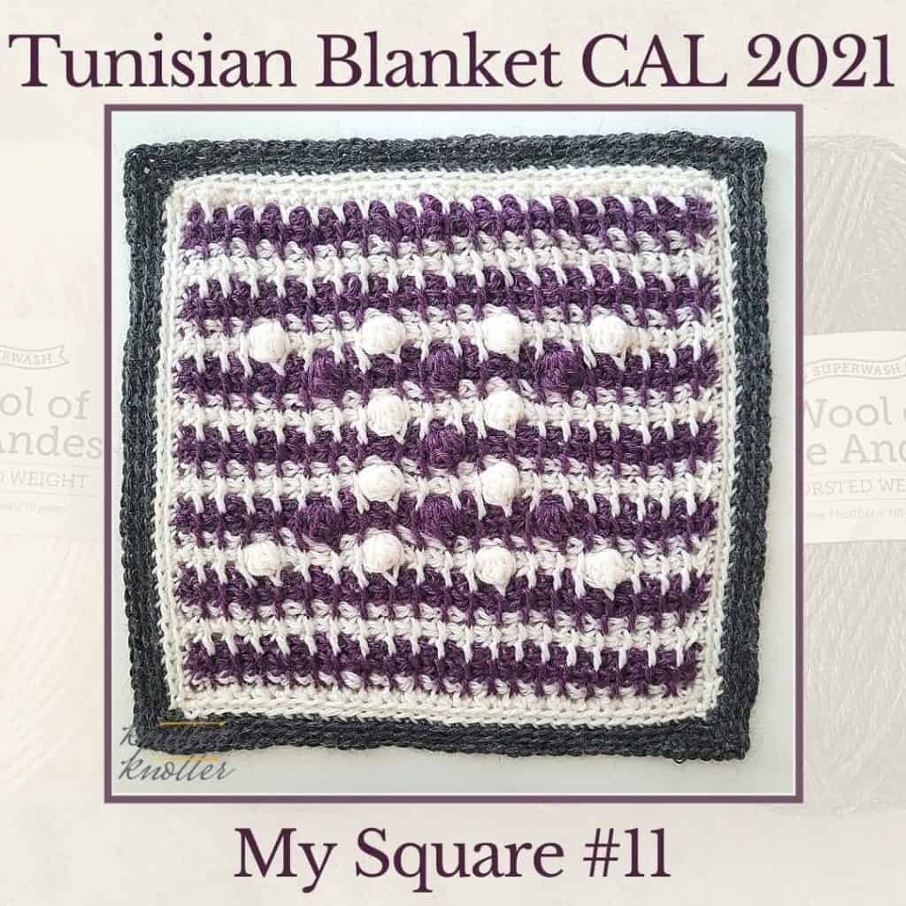 Tunisian  bobble and X stitches - used to make the eleventh square of the Tunisian Blanket CAL of 2021.