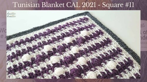 Tunisian Crochet Blanket CAL 2021 – Square #11