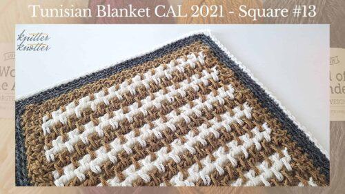Tunisian Crochet Blanket CAL 2021 – Square #13