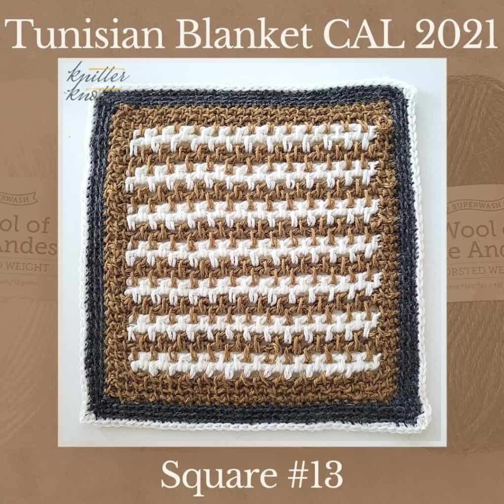 The thirteenth square of the Tunisian Sampler Blanket / Afghan CAL of 2021 hosted by KnitterKnotter.