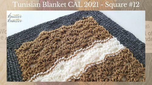 Tunisian Crochet Blanket CAL 2021 – Square #12
