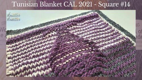 Tunisian Crochet Blanket CAL 2021 – Square #14