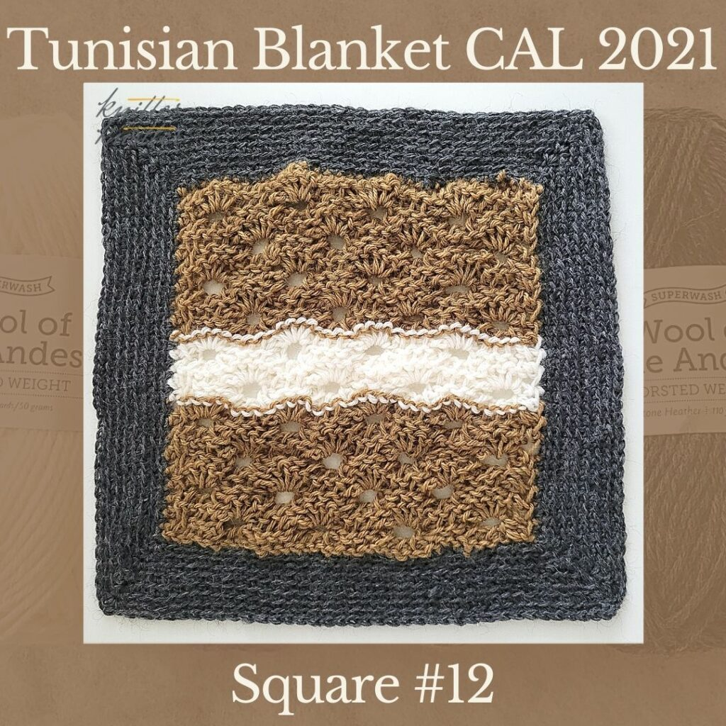 The twelfth square of the Tunisian Sampler Blanket / Afghan CAL of 2021 hosted by KnitterKnotter.