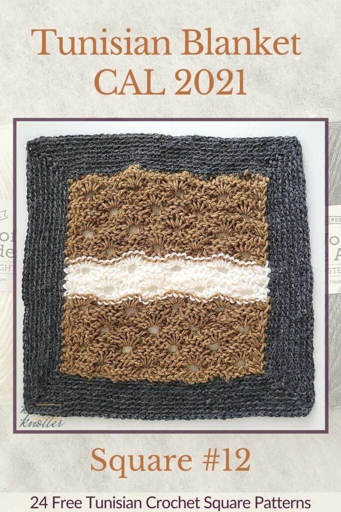 Pin for the twelfth square of the Tunisian Blanket / Afghan CAL of 2021 hosted by KnitterKnotter - it is a lace crochet square pattern that comes with full details about how many yards are needed to crochet a blanket.
