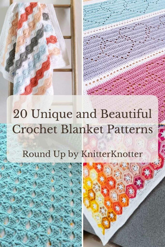 Pin for Pinterest - Round up of 20 Unique and Beautiful Crochet Blanket Patterns by KnitterKnotter.
