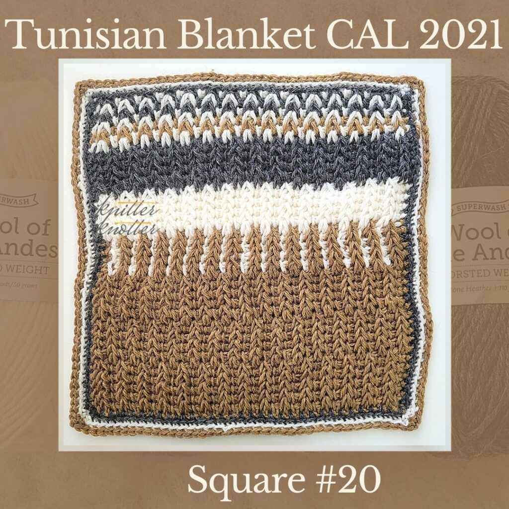 The twentieth square of the Tunisian Sampler Blanket / Afghan CAL of 2021 hosted by KnitterKnotter.