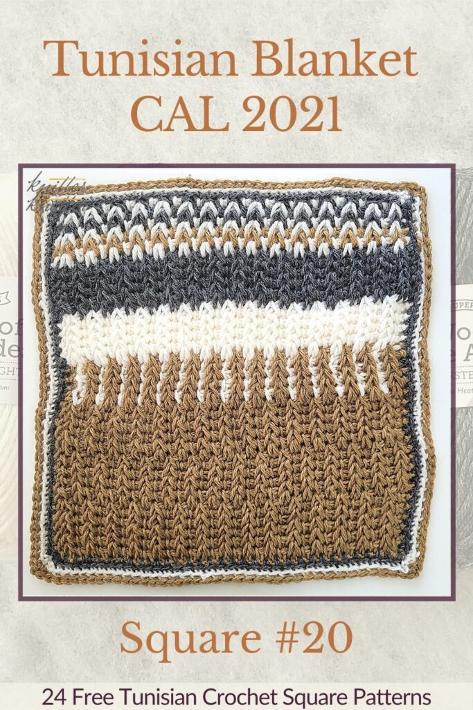Pin for the twentieth square of the Tunisian Blanket / Afghan CAL of 2021 hosted by KnitterKnotter - it is a unique crochet square pattern that comes with full details about how many yards are needed to crochet a blanket.