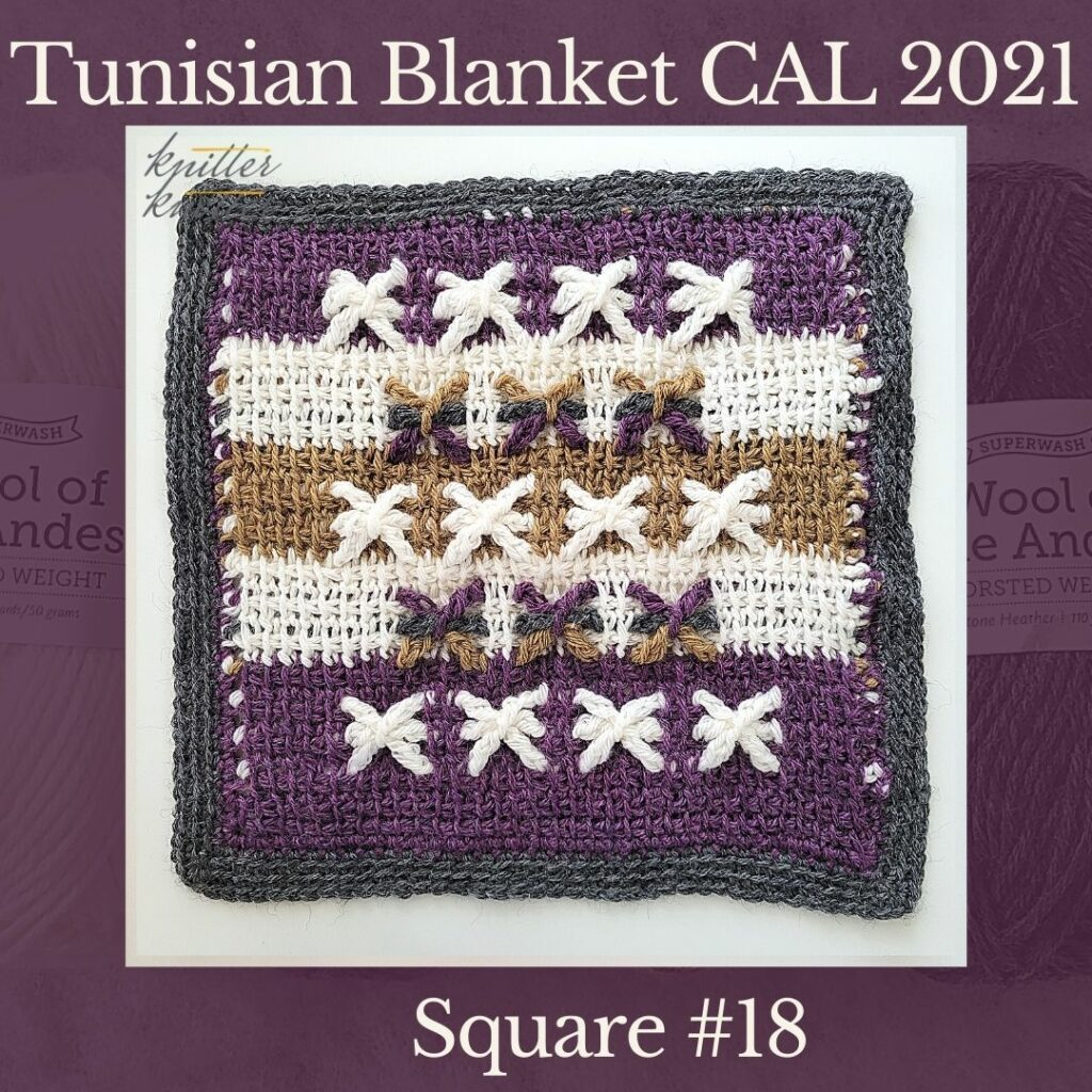 The eighteenth square of the Tunisian Sampler Blanket / Afghan CAL of 2021 hosted by KnitterKnotter.
